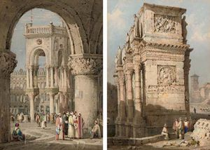 Samuel Prout - The Arch Of St Mark's, Venice, With Figures In Oriental Costume In The Foreground; And The Arch Of Constantine, Rome